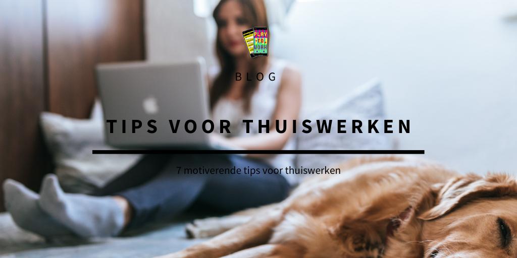 7 tips voor thuiswerken