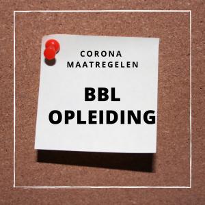 Corona maatregelen BBL Opleiding
