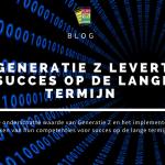 Generatie Z levert succes op de lange termijn